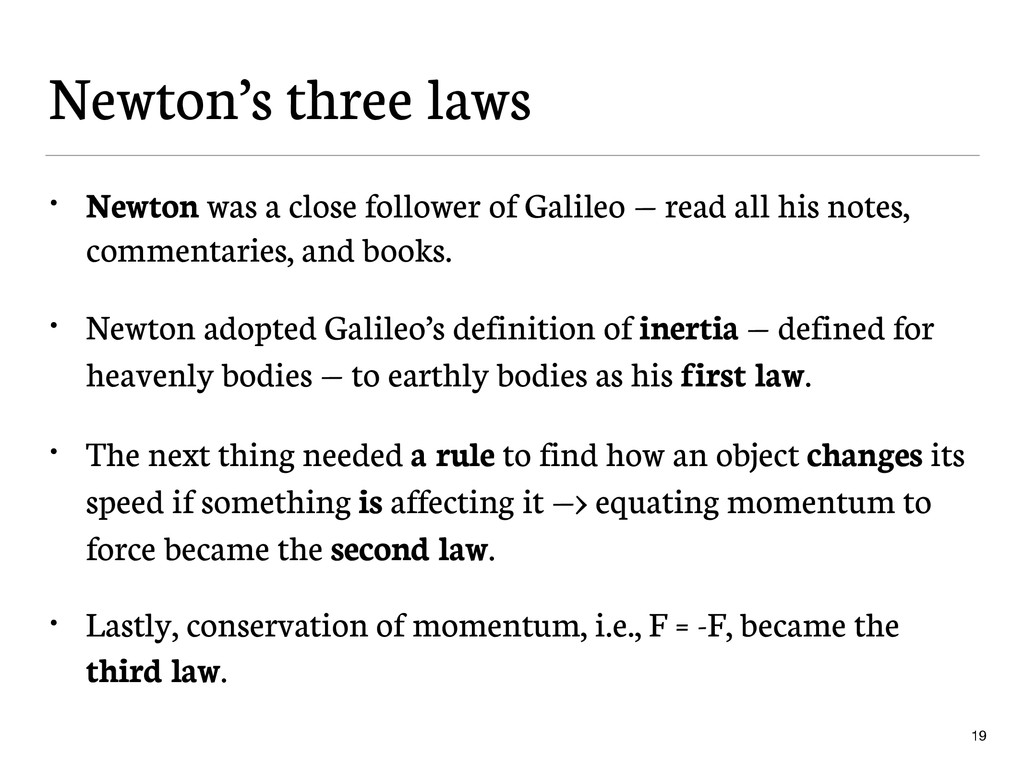 Newton's three laws • Newton was a close follow...