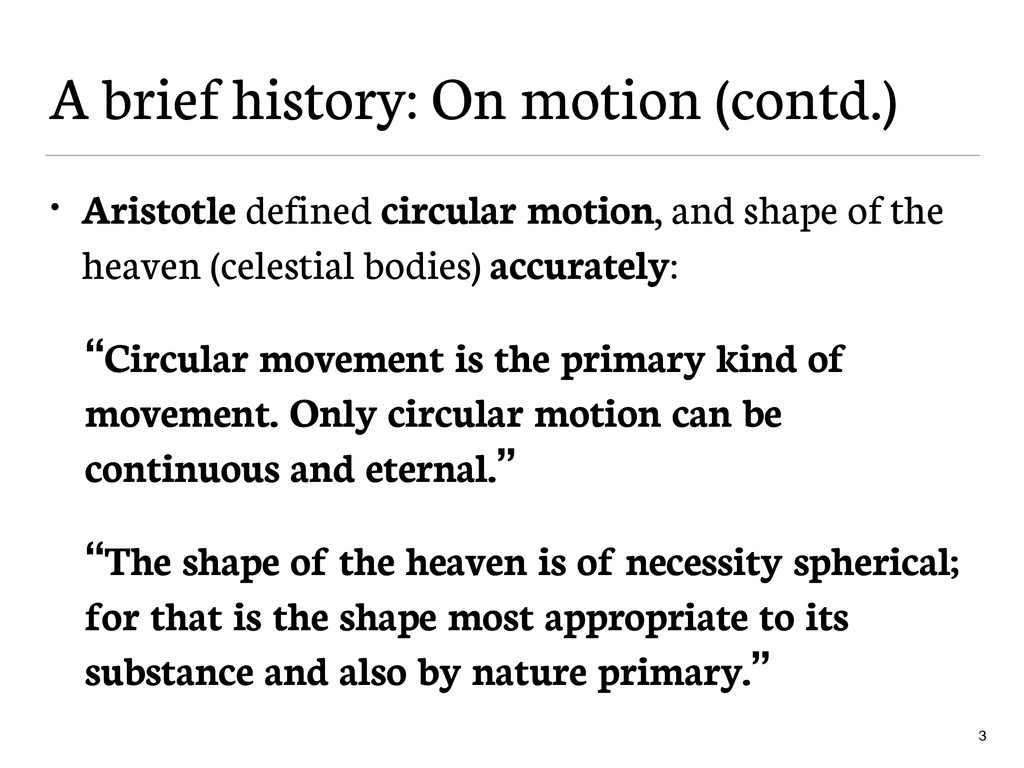 A brief history: On motion (contd.) • Aristotle...