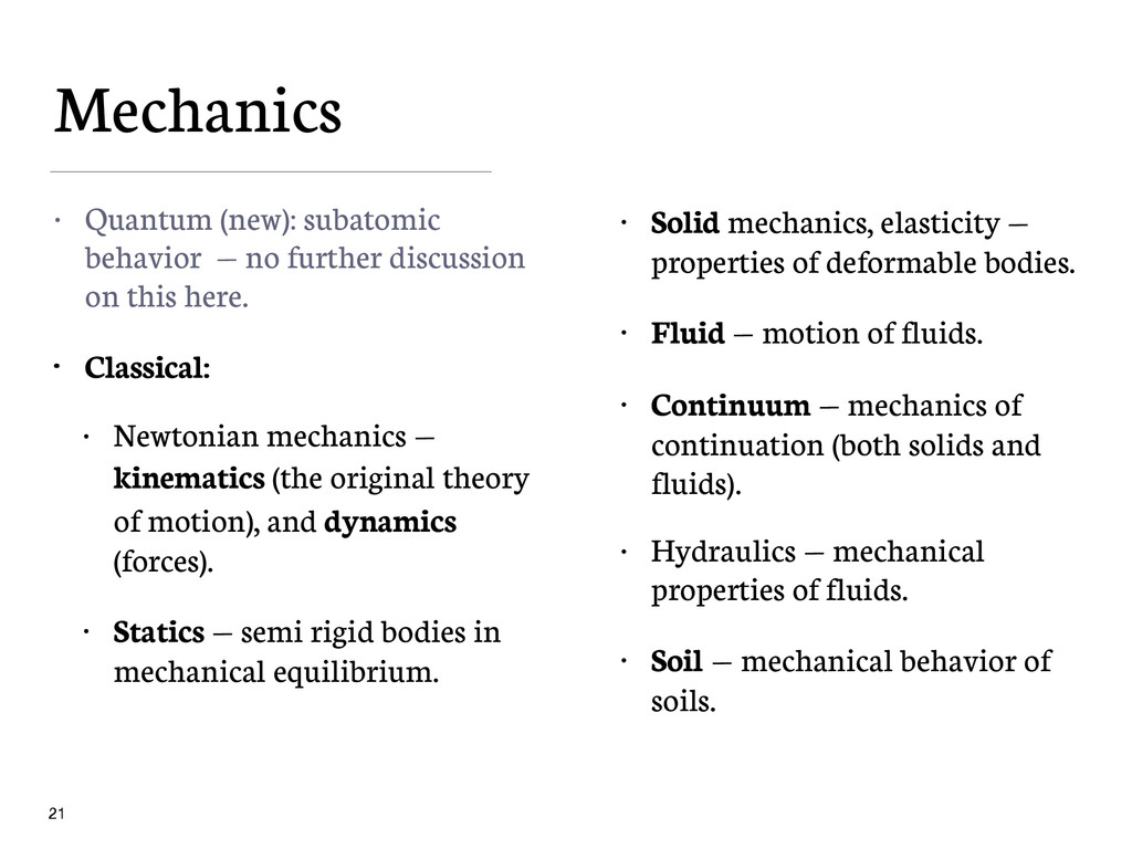 Mechanics • Quantum (new): subatomic behavior —...