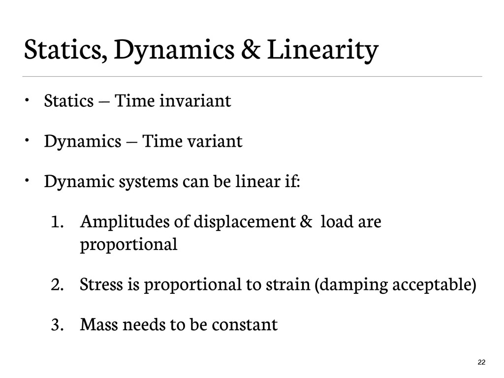 Statics, Dynamics & Linearity • Statics — Time ...