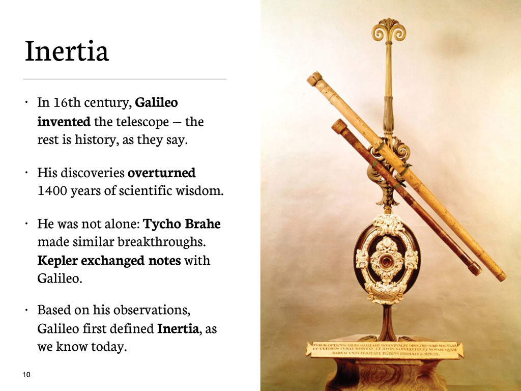 Inertia • In 16th century, Galileo invented the...