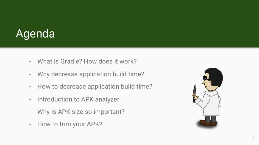 Agenda - What is Gradle? How does it work? - Wh...