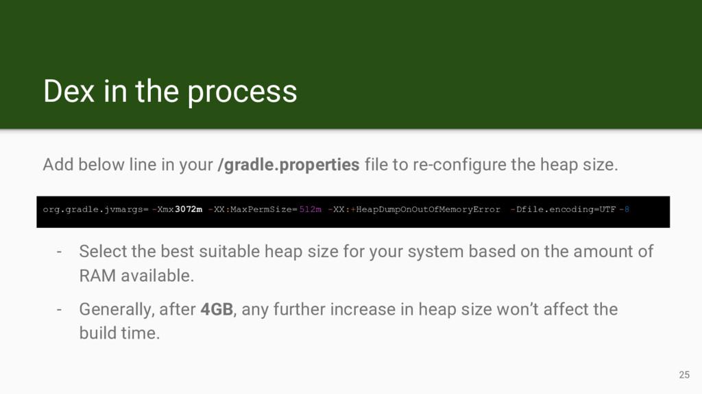 Dex in the process Add below line in your /grad...