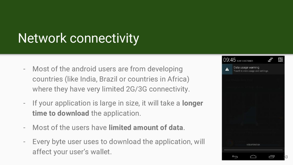 Network connectivity - Most of the android user...