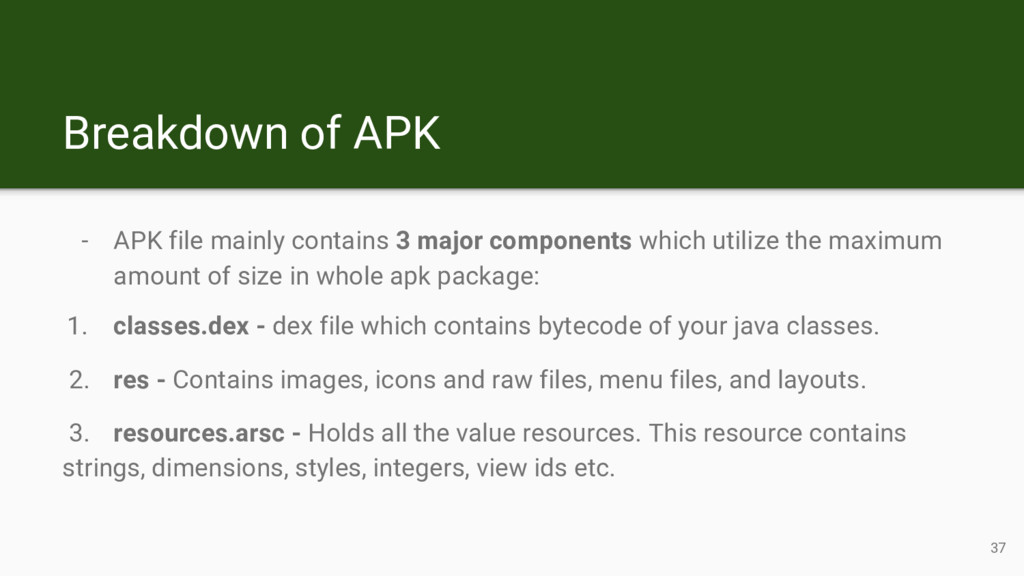 Breakdown of APK - APK file mainly contains 3 m...