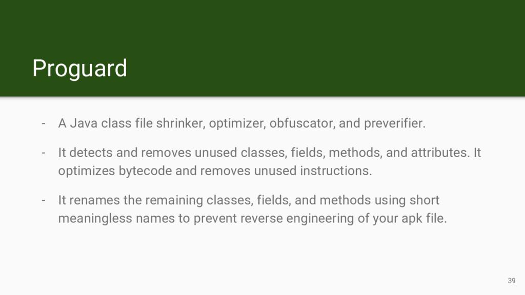 Proguard - A Java class file shrinker, optimize...