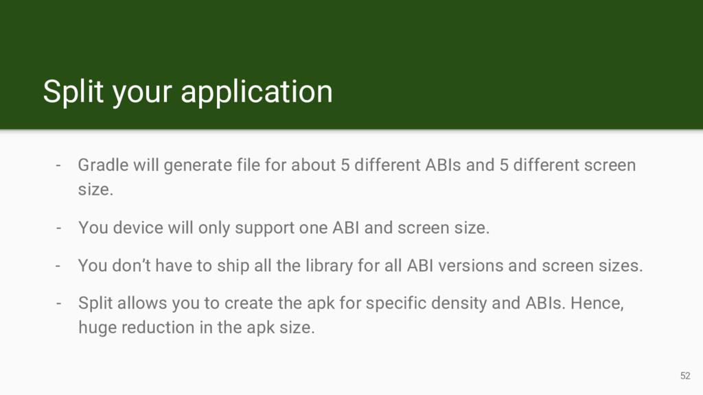 Split your application 52 - Gradle will generat...