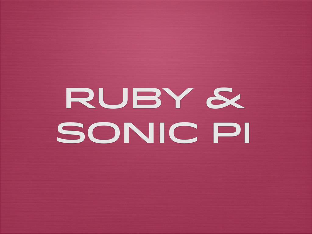 Ruby & Sonic PI