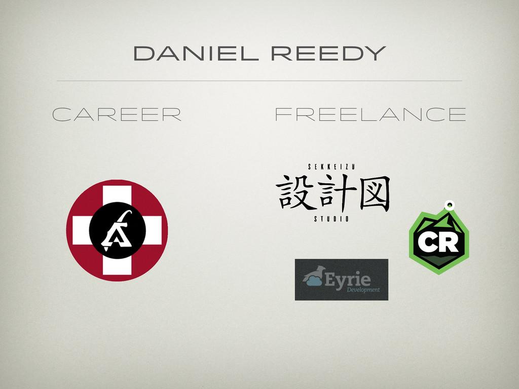daniel reedy Career Freelance