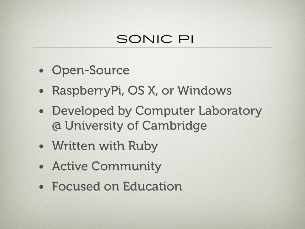 Sonic PI • Open-Source • RaspberryPi, OS X, or ...