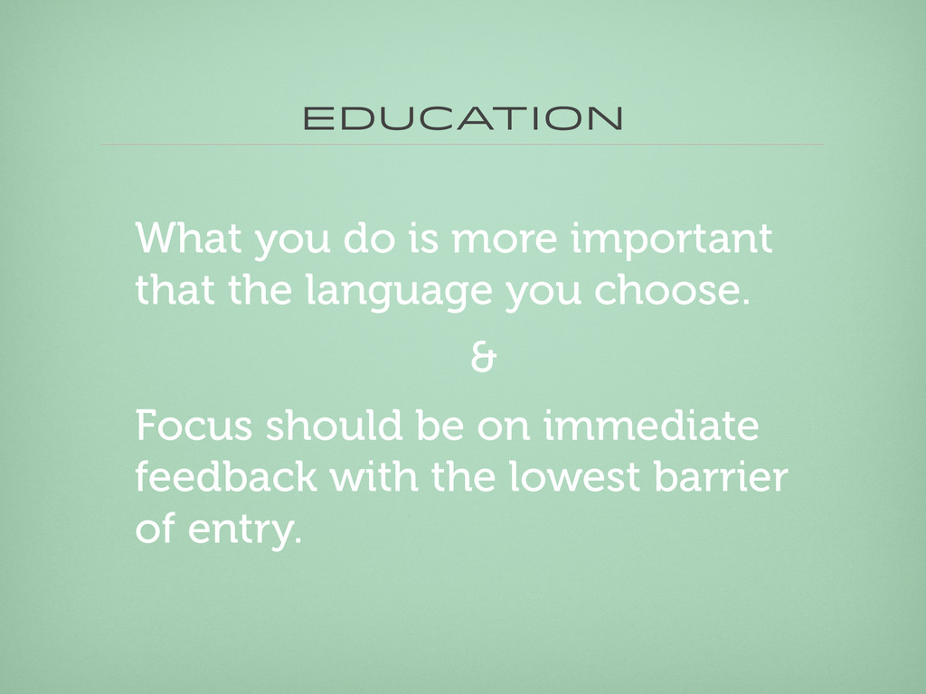 Education What you do is more important that th...