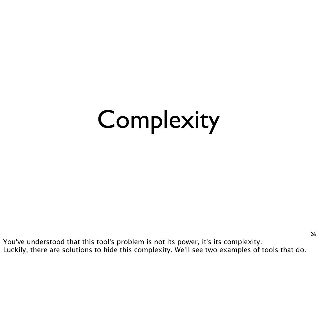 Complexity 26 You've understood that this tool'...