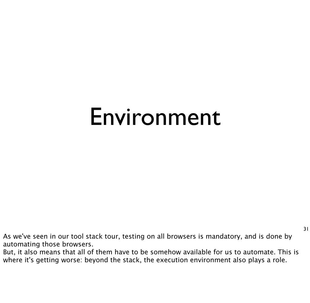 Environment 31 As we've seen in our tool stack ...