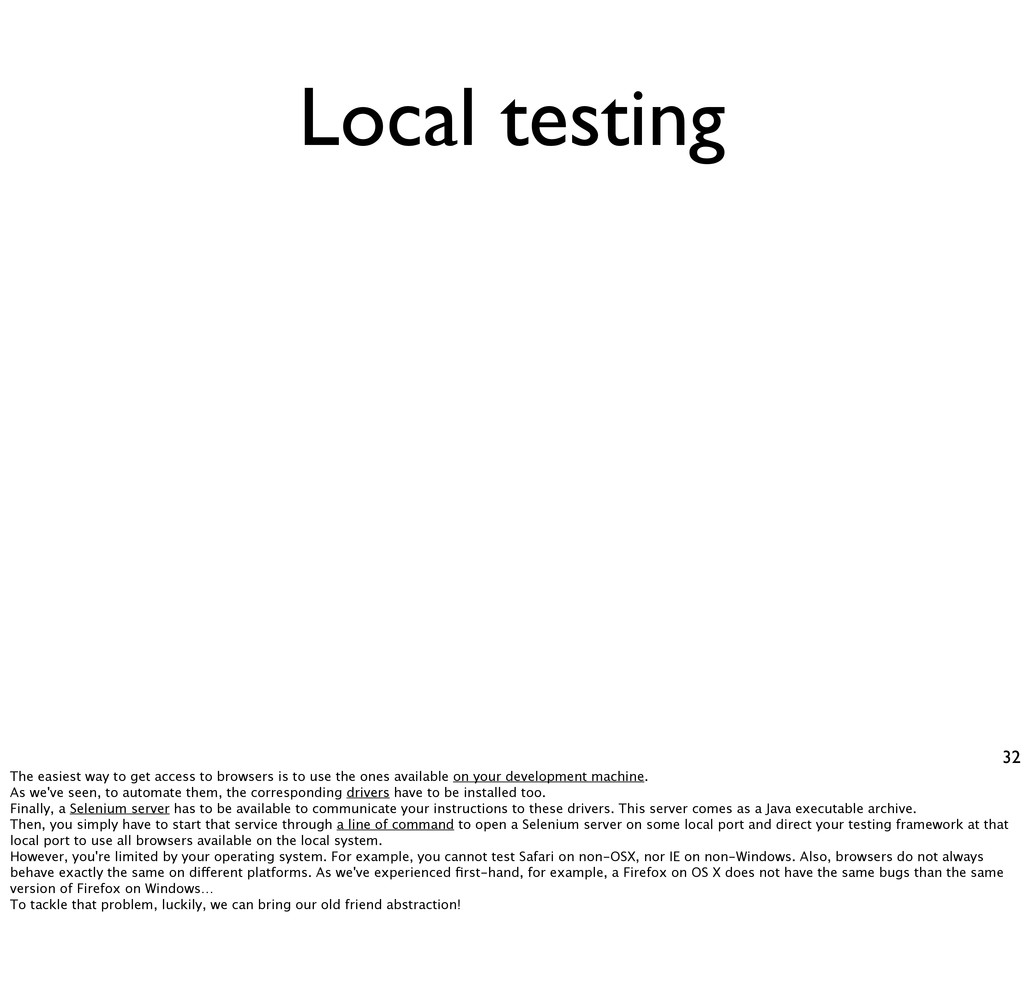 Local testing 32 The easiest way to get access ...