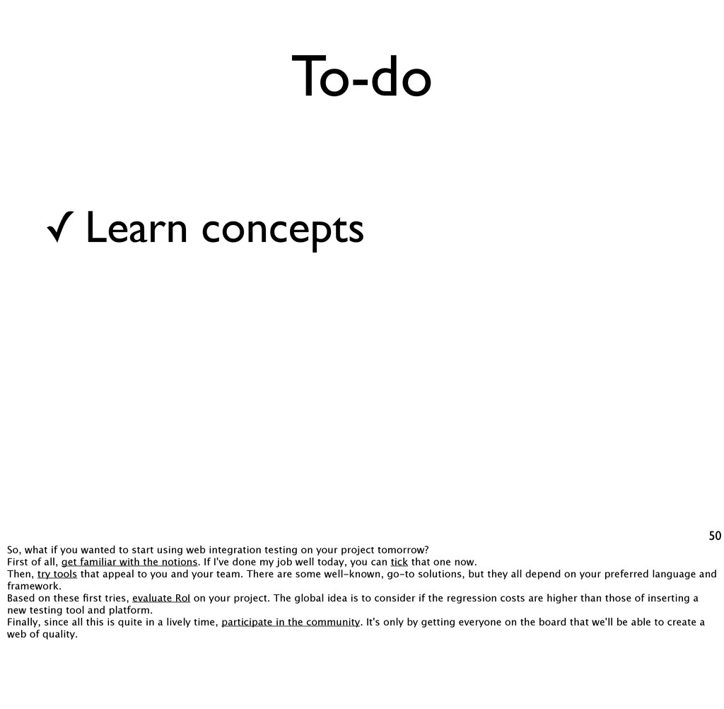 To-do 50 Learn concepts ✓ So, what if you wante...
