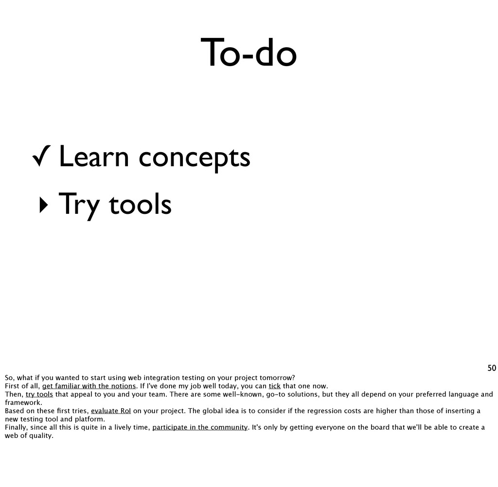 To-do 50 Learn concepts ‣ Try tools ✓ So, what ...