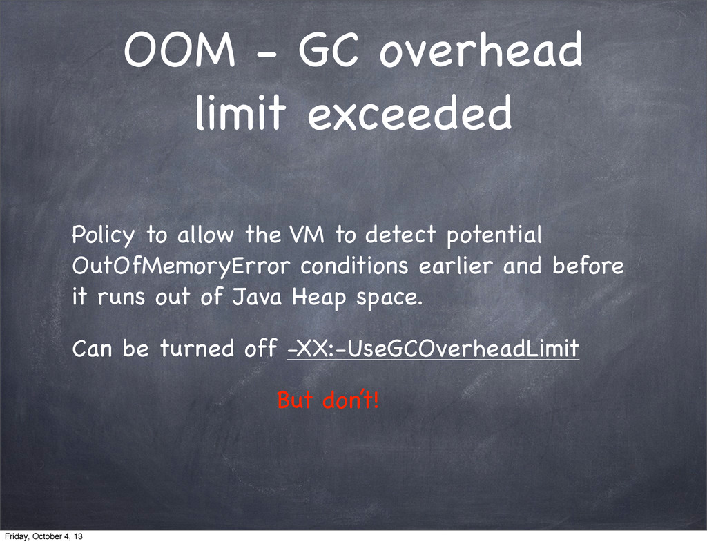 OOM - GC overhead limit exceeded Policy to allo...