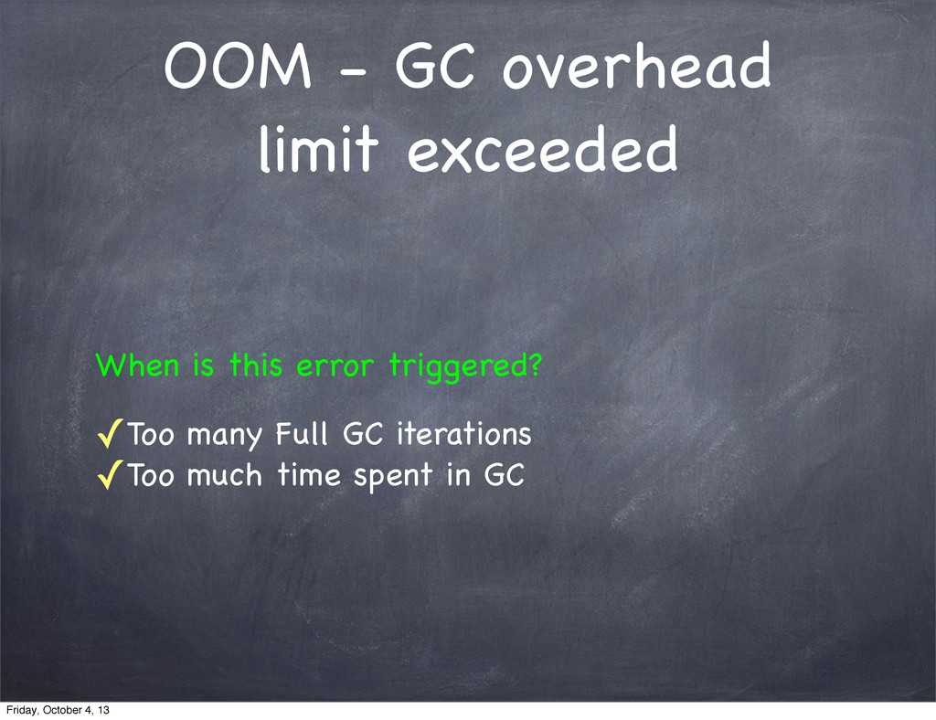 OOM - GC overhead limit exceeded When is this e...