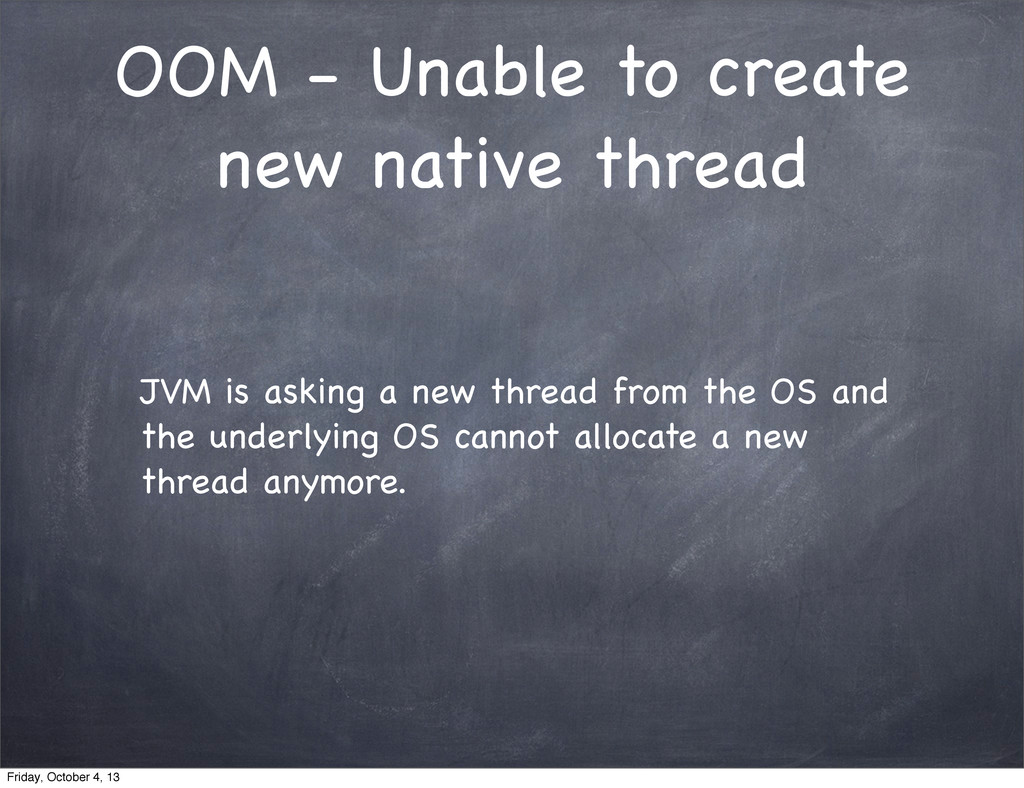 OOM - Unable to create new native thread JVM is...