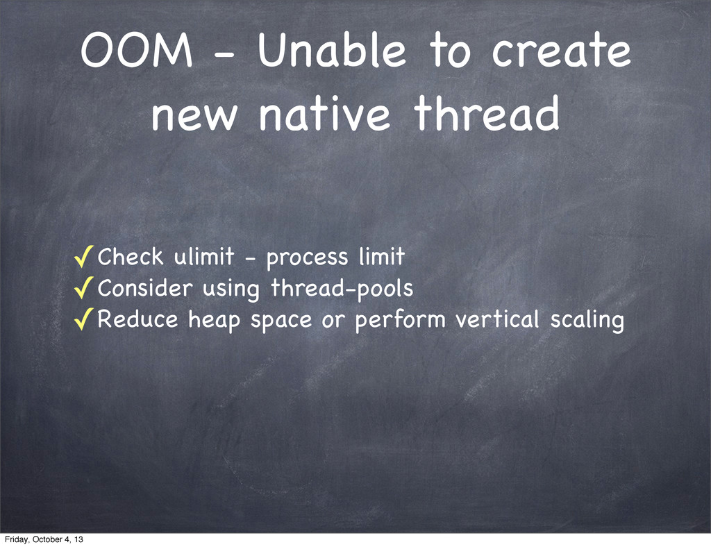 OOM - Unable to create new native thread ✓Check...