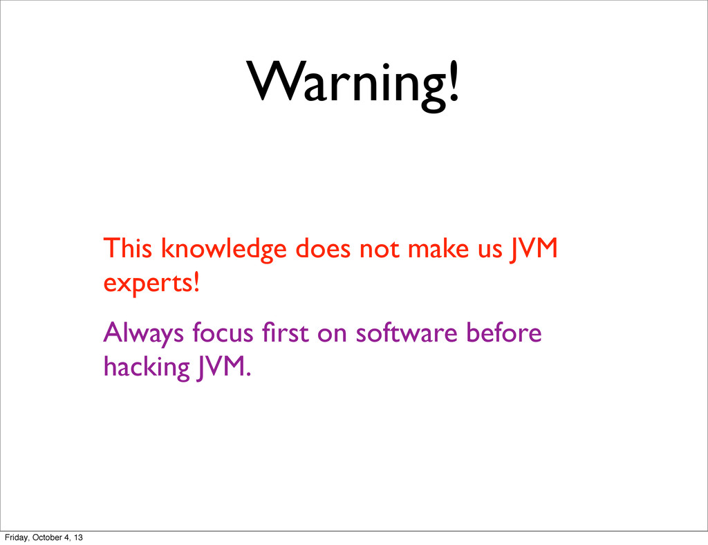 Warning! This knowledge does not make us JVM ex...