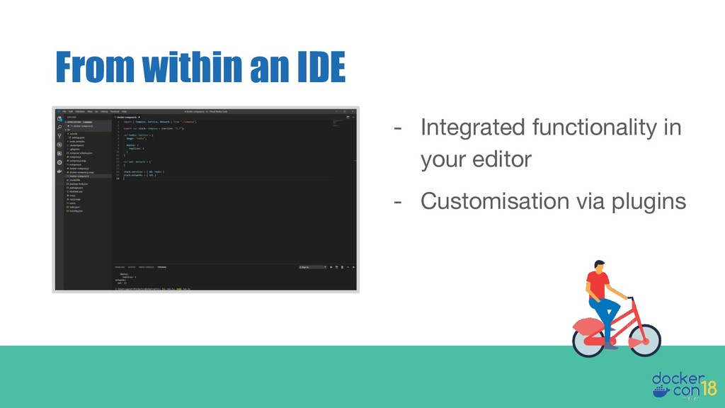 From within an IDE - Integrated functionality i...