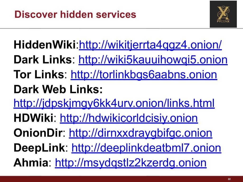 Discover hidden services 22 HiddenWiki:http://w...