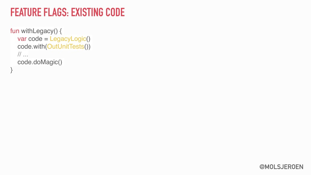 @MOLSJEROEN FEATURE FLAGS: EXISTING CODE fun wi...