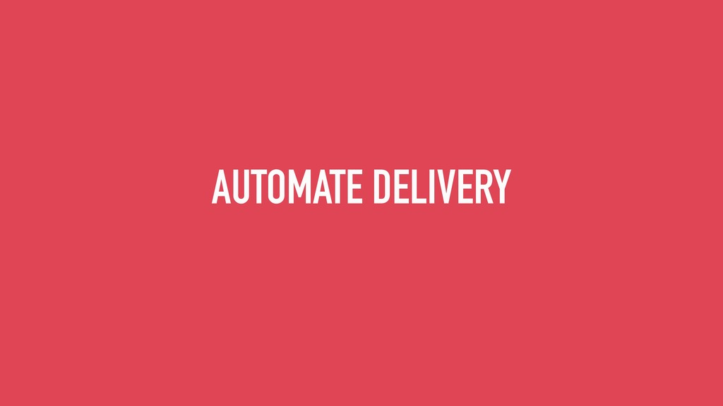 AUTOMATE DELIVERY