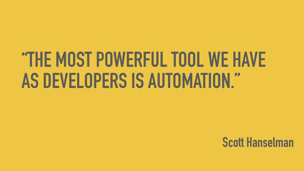 """THE MOST POWERFUL TOOL WE HAVE AS DEVELOPERS I..."