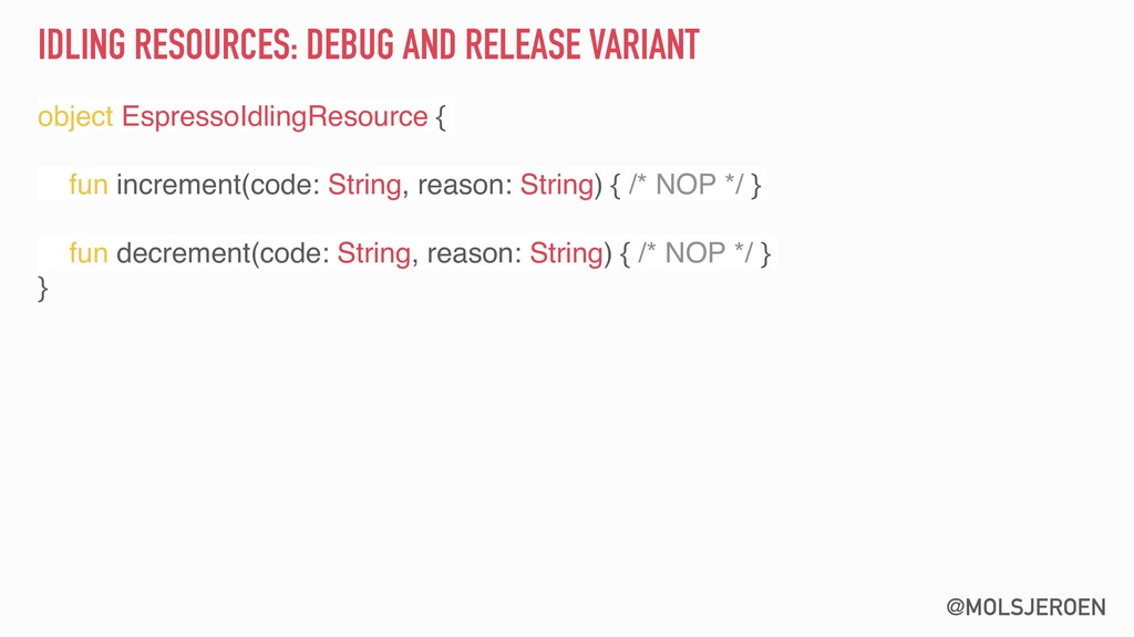 @MOLSJEROEN IDLING RESOURCES: DEBUG AND RELEASE...