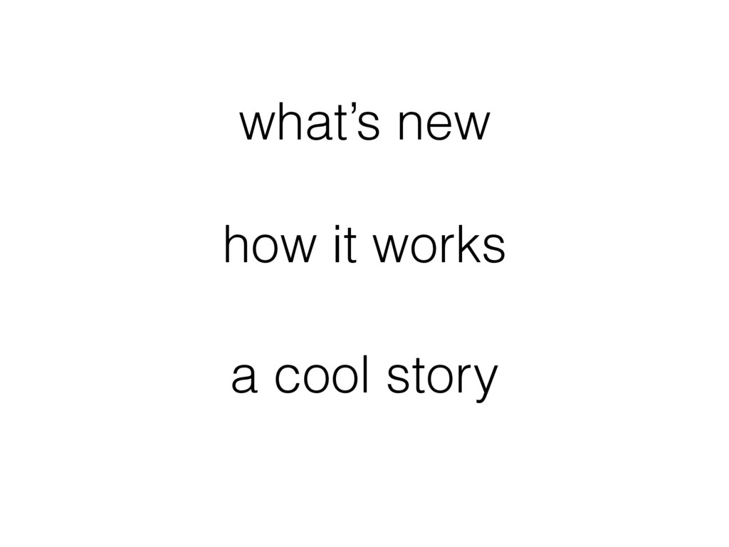 what's new how it works a cool story