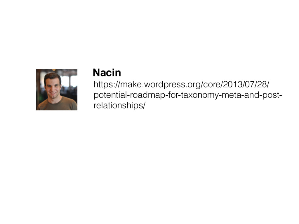 Nacin https://make.wordpress.org/core/2013/07/2...