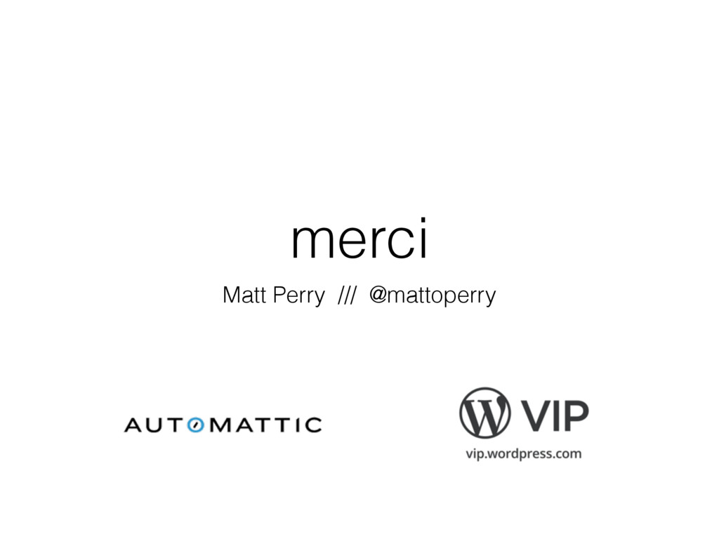 merci Matt Perry /// @mattoperry