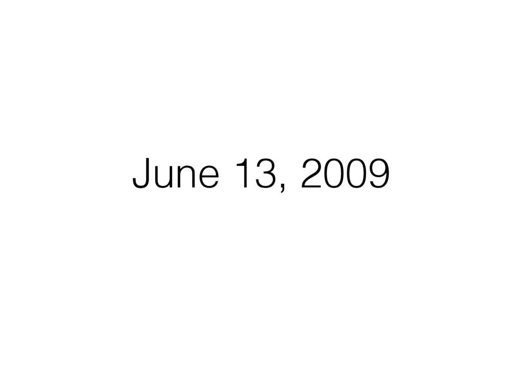 June 13, 2009
