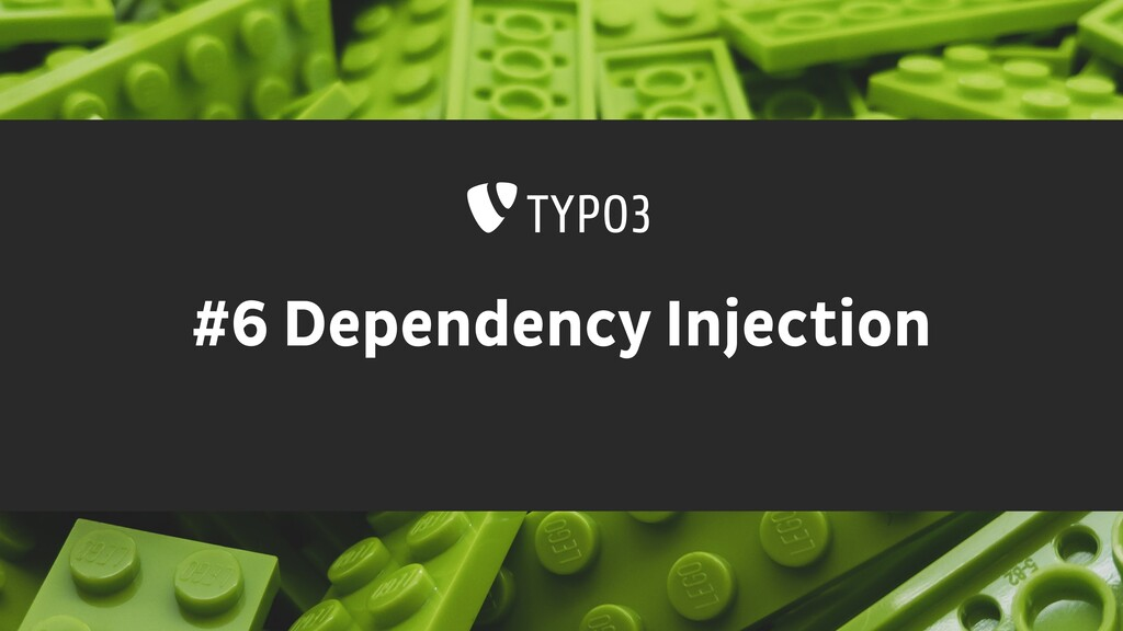 #6 Dependency Injection