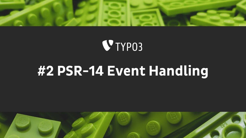 #2 PSR-14 Event Handling