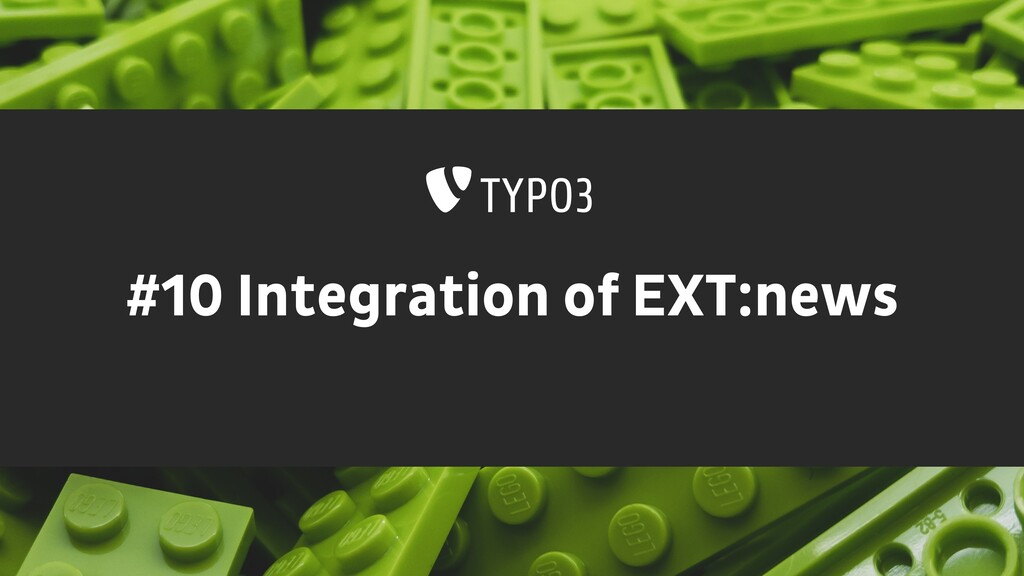 #10 Integration of EXT:news