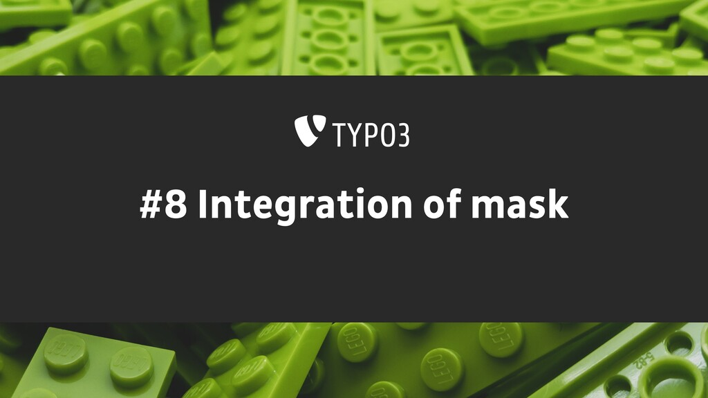 #8 Integration of mask