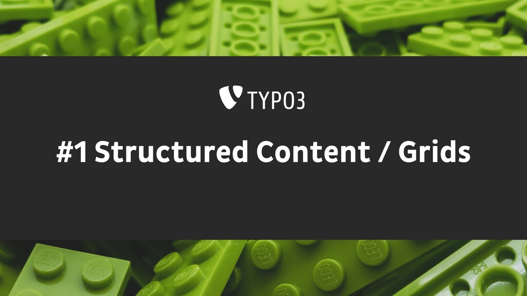#1 Structured Content / Grids