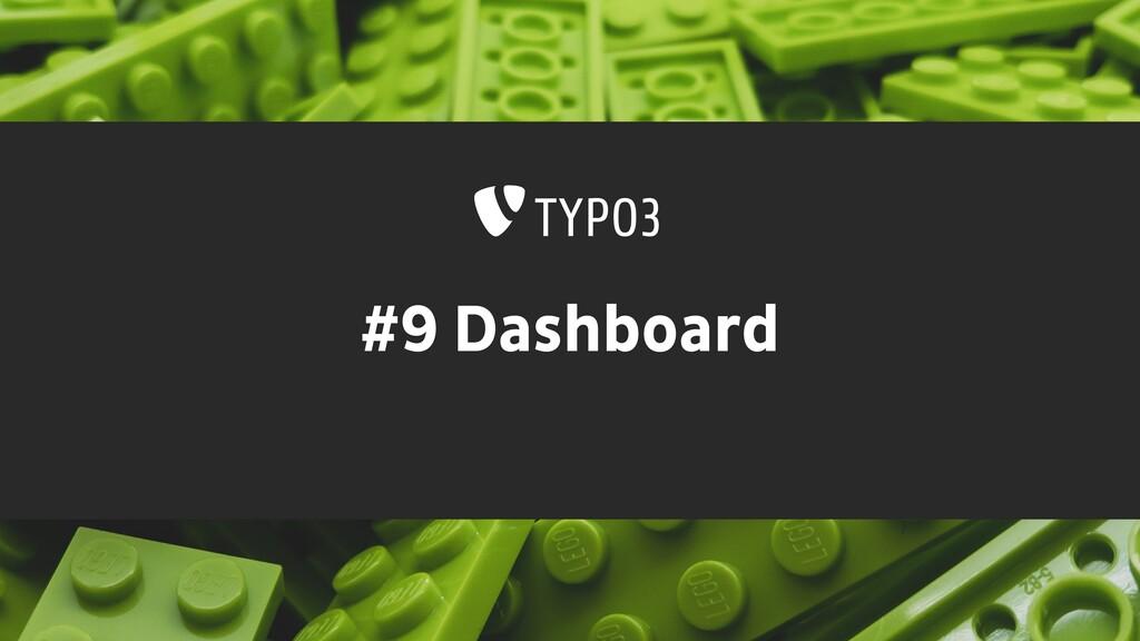 #9 Dashboard