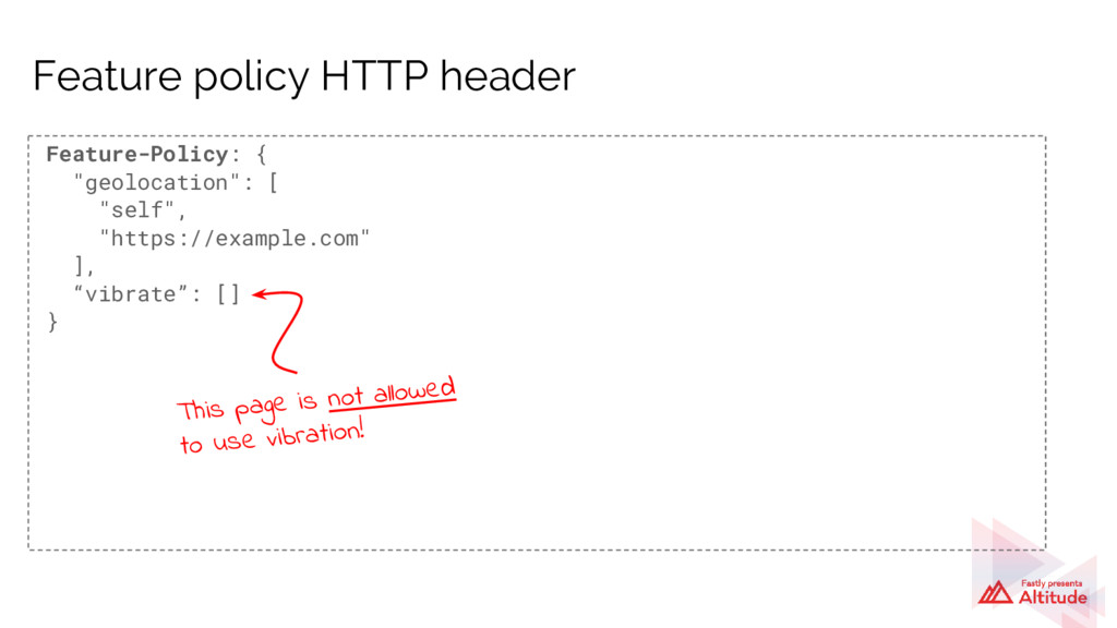 """Feature-Policy: { """"geolocation"""": [ """"self"""", """"htt..."""