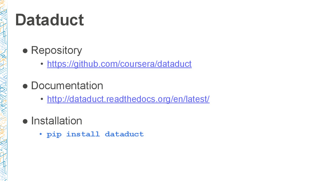 Dataduct ● Repository • https://github.com/cour...