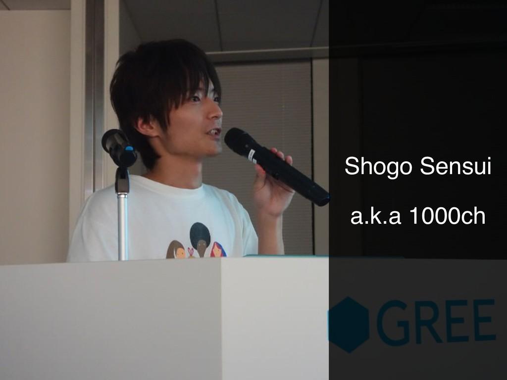s Shogo Sensui a.k.a 1000ch