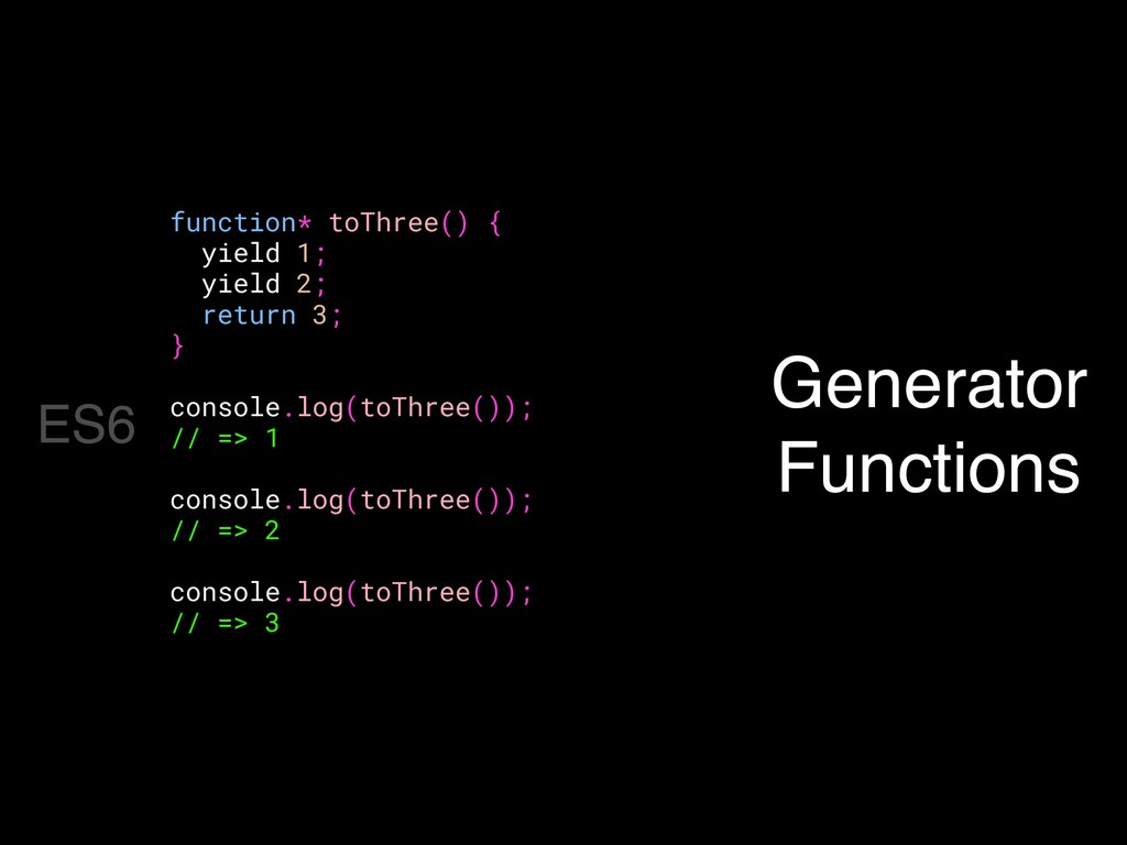 function* toThree() { yield 1; yield 2; return ...