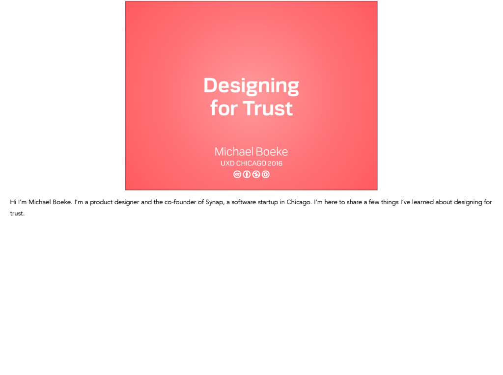 Designing for Trust Michael Boeke UXD CHICAGO 2...
