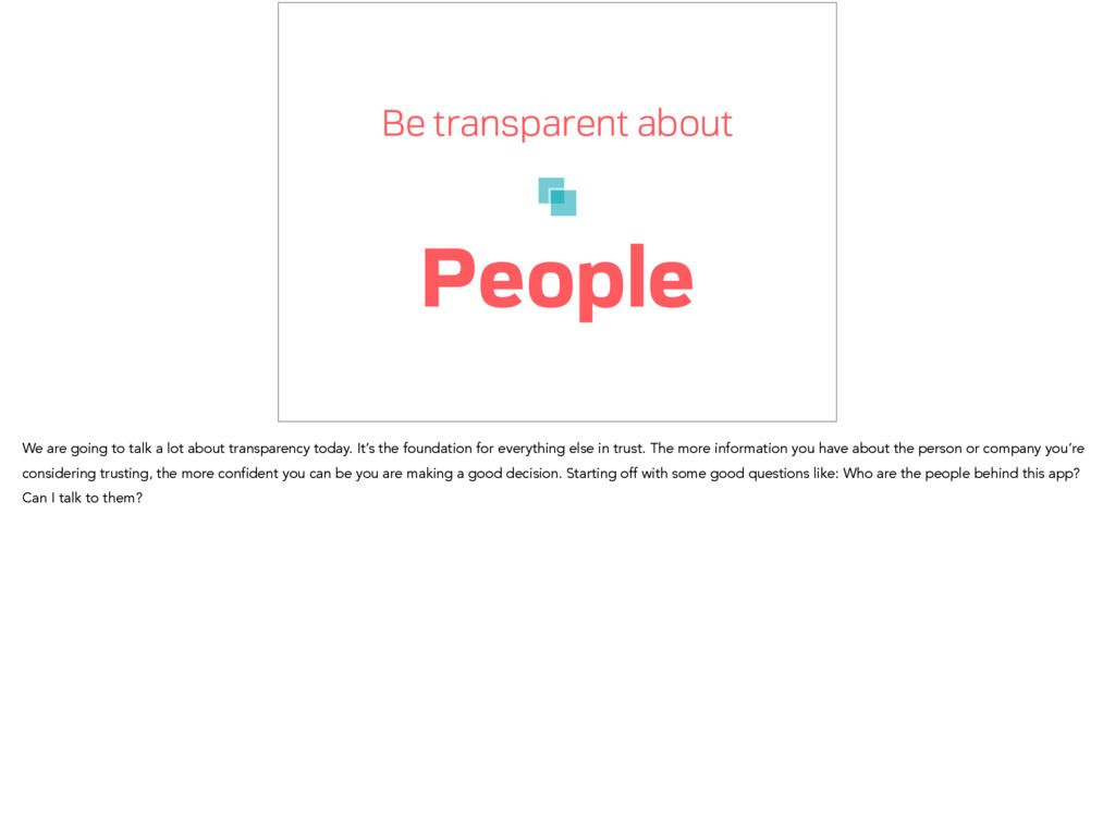 Be transparent about People We are going to tal...
