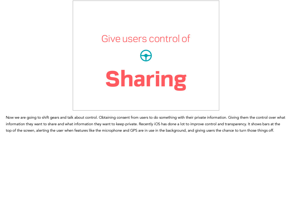 Give users control of Sharing Now we are going ...