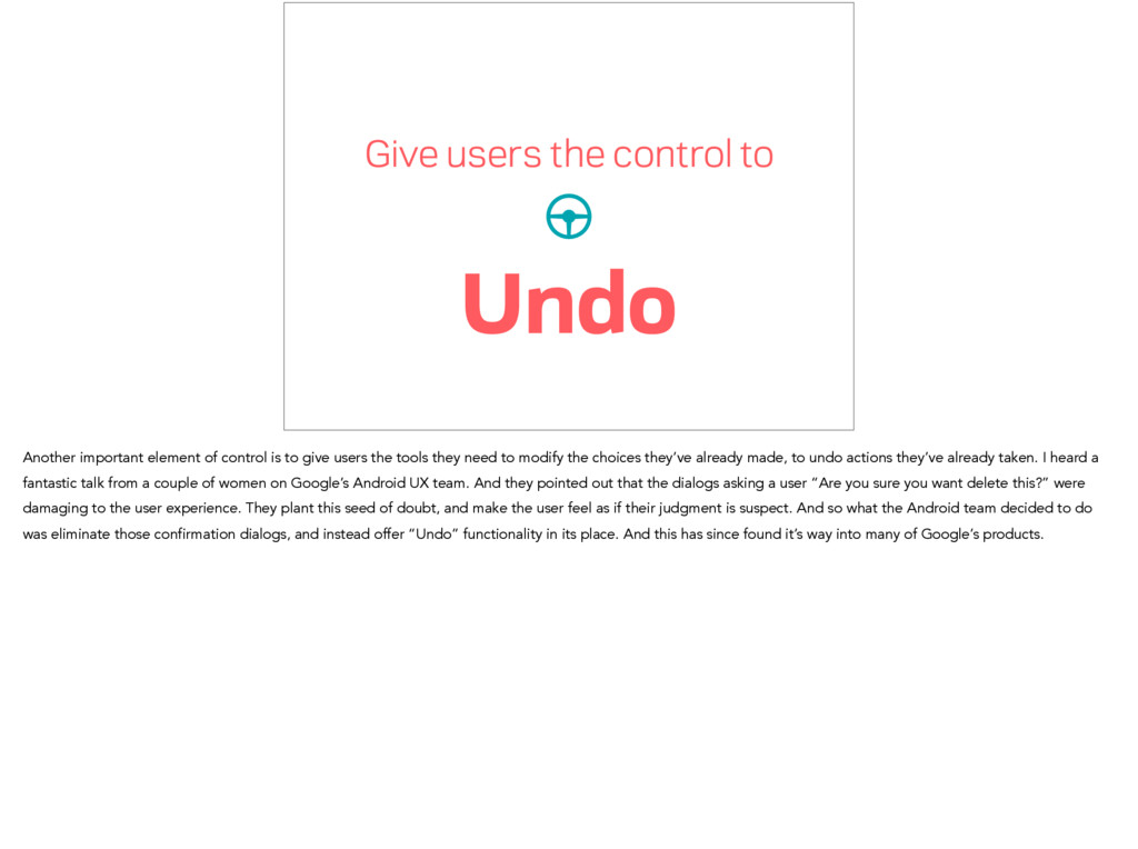 Give users the control to Undo Another importan...