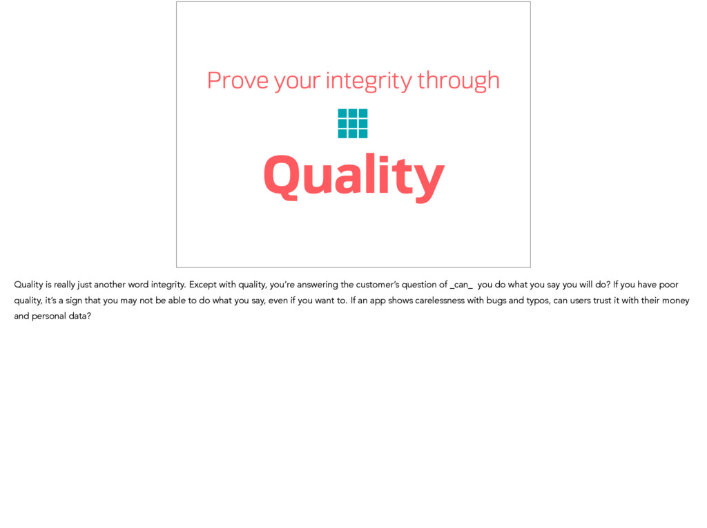 Prove your integrity through Quality Quality is...